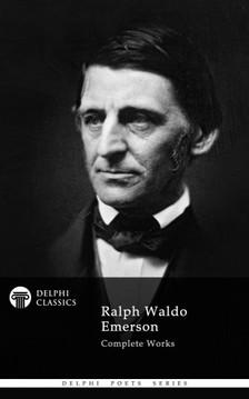 Ralph Waldo Emerson - Delphi Complete Works of Ralph Waldo Emerson (Illustrated) [eKönyv: epub, mobi]