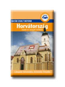 Batár Zsolt Botond - HORVÁTORSZÁG ÉSZAKI ÉS NYUGATI TERÜLETEI - BATÁR ÚTIKÖNYVEK