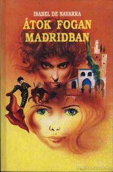 Navarra, Isabel De - Átok fogan Madridban [antikvár]