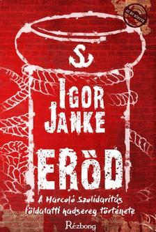 Igor Janke - Erőd - A Harcoló Szolidaritás földalatti hadsereg története