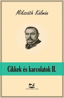 MIKSZÁTH KÁLMÁN - Cikkek és karcolatok II. [eKönyv: epub, mobi]