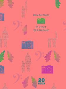 Benedict Wells - És véget ér a magány