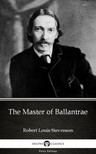 Delphi Classics Robert Louis Stevenson, - The Master of Ballantrae by Robert Louis Stevenson (Illustrated) [eKönyv: epub,  mobi]