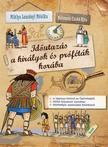 MIKLYA-LUZSÁNYI MÓNIKA - Időutazás a királyok és próféták korába