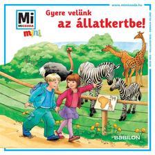 - Mi MICSODA mini füzet - Gyere velünk az állatkertbe!