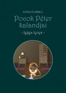 GÖNCZI ERIKA - Pocok Péter kalandjai - Jeges leves [eKönyv: pdf, epub, mobi]