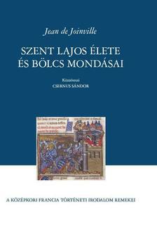 JOINVILLE, JEAN DE - Jean de Joinville Szent Lajos élete és bölcs mondásai