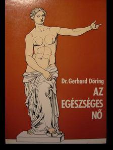 Döring, Gerhard - Az egészséges nő [antikvár]