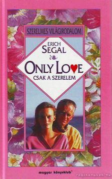 Segal, Erich - Only Love - Csak a szerelem [antikvár]