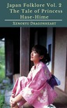 Dragonheart Xenoryu - Japan Folklore Vol. 2 The Tale of Princess Hase-Hime [eKönyv: epub, mobi]