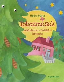 Hedry Mária - Tobozmesék