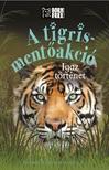 Louisa Leaman - A tigris-mentőakció - Igaz történet<!--span style='font-size:10px;'>(G)</span-->