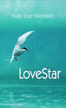 Magnason, Andri Snar - LoveStar