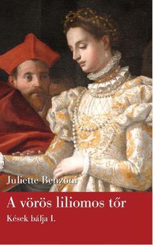 Juliette Benzoni - A vörös liliomos tőr
