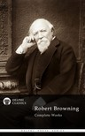 ROBERT BROWNING - Delphi Complete Works of Robert Browning (Illustrated) [eKönyv: epub,  mobi]