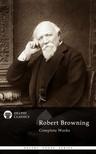 ROBERT BROWNING - Delphi Complete Works of Robert Browning (Illustrated) [eKönyv: epub,  mobi]