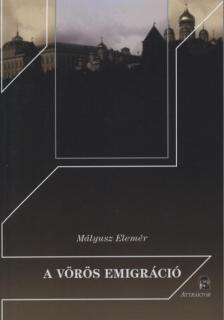 Mályusz Elemér - A vörös emigráció ***