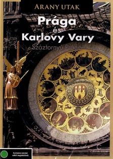- PRÁGA ÉS KARLOVY VARY - ARANY UTAK