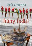 Erik Orsenna - Irány India!