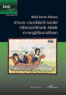 Bekő István Márton - Jézus csodáiról szóló elbeszélések