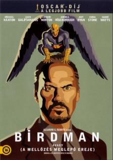 Alejandro González Inárritu - BIRDMAN AVAGY (A MELLŐZÉS MEGLEPŐ EREJE)