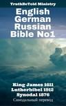 TruthBeTold Ministry, Joern Andre Halseth, King James, Martin Luther - English German Russian Bible No1 [eKönyv: epub,  mobi]