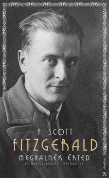 Fitzgerald Scott - Meghalnék érted - És más elveszett történetek [eKönyv: epub, mobi]