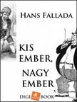 Hans Fallada - Kis ember, nagy ember [eKönyv: epub, mobi]<!--span style='font-size:10px;'>(G)</span-->