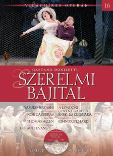 Gaetano Donizetti - VILÁGHÍRES OPERÁK - SZERELMI BÁJITAL
