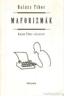 Balázs Tibor - Maforizmák (dedikált) [antikvár]
