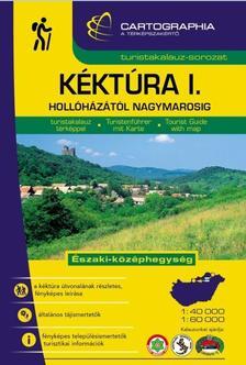 . - Kéktúra I. turistakalauz (Északi-középhegység)Hollóházától Nagymarosig