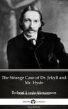 Delphi Classics Robert Louis Stevenson, - The Strange Case of Dr. Jekyll and Mr. Hyde by Robert Louis Stevenson (Illustrated) [eKönyv: epub, mobi]