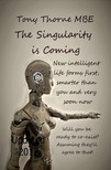 MBE Tony Thorne - The Singularity is Coming [eKönyv: epub,  mobi]