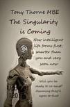 MBE Tony Thorne - The Singularity is Coming [eKönyv: epub,  mobi]