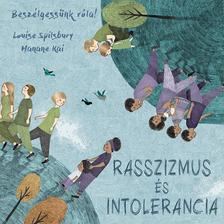 Louise Spilsbury - Beszélgessünk róla! - Rasszizmus és intolerancia