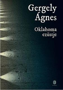 GERGELY ÁGNES - Oklahoma ezüstje