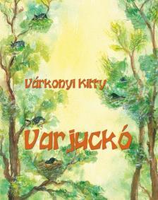 Várkonyi Kitty - Varjuckó