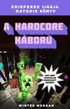 Winter Morgan - A hardcore háború - Grieferek ligája 6. - Egy nem hivatalos Minecraft regény<!--span style='font-size:10px;'>(G)</span-->
