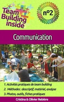 Olivier Rebiere Cristina Rebiere, - Team Building inside n°2 - communication [eKönyv: epub, mobi]