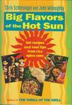 Chris Schlesinger, John Willoughby - Big Flavors of the Hot Sun [antikvár]
