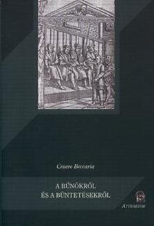Cesare Beccaria - A bűnökről és a büntetésekről ***