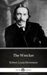 Delphi Classics Robert Louis Stevenson, - The Wrecker by Robert Louis Stevenson (Illustrated) [eKönyv: epub,  mobi]