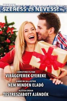Christine Flynn, Anne McAllister, Alyssa Dean - Szeress és nevess! 49. kötet - Virággyerek gyereke, Nem minden eladó, Testreszabott ajándék [eKönyv: epub, mobi]
