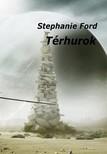 Stephanie Ford - Térhurok [eKönyv: pdf, epub, mobi]