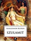 Kuprin, Alekszandr - Szulamit [eKönyv: epub, mobi]<!--span style='font-size:10px;'>(G)</span-->