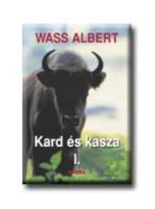 WASS A. - KARD ÉS KASZA I-II - FŰZÖTT