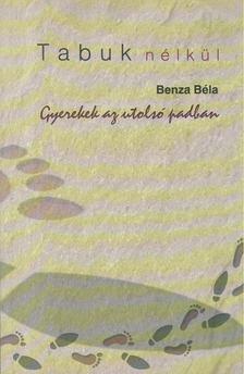 Benza Béla - Gyerekek az utolsó padban [antikvár]