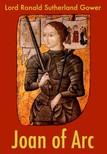 Gower Lord Ronald Sutherland - Joan of Arc [eKönyv: epub,  mobi]