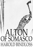 Bindloss Harold - Alton of Somasco [eKönyv: epub,  mobi]