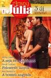 Kim Lawrence Abby Green, Lynne Graham, - Arany Júlia 44. kötet - A sejk és a táncosnő, Felcserélt lányok, A bosszú angyala [eKönyv: epub, mobi]
